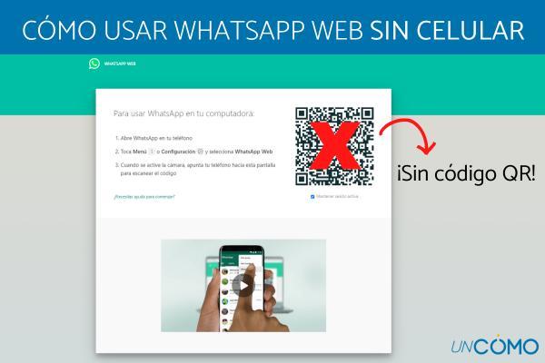 Cómo abrir WhatsApp Web sin mi celular