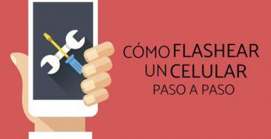 Cómo flashear un celular